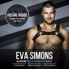 Eva Simons - Bludfire (Tim Gorgeous Remix) [Clubmasters Records Artist]