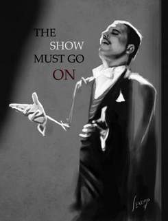 Freddie mercury quotes show must go on